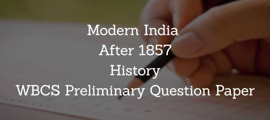 Modern India History After 1857 WBCS Preliminary Question Paper