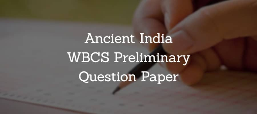 Ancient India History WBCS Preliminary Question Paper