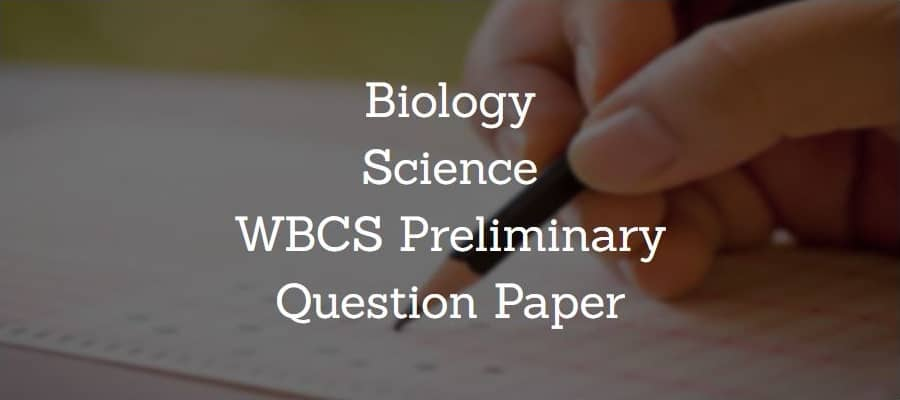 Biology Science  WBCS Preliminary Question Paper