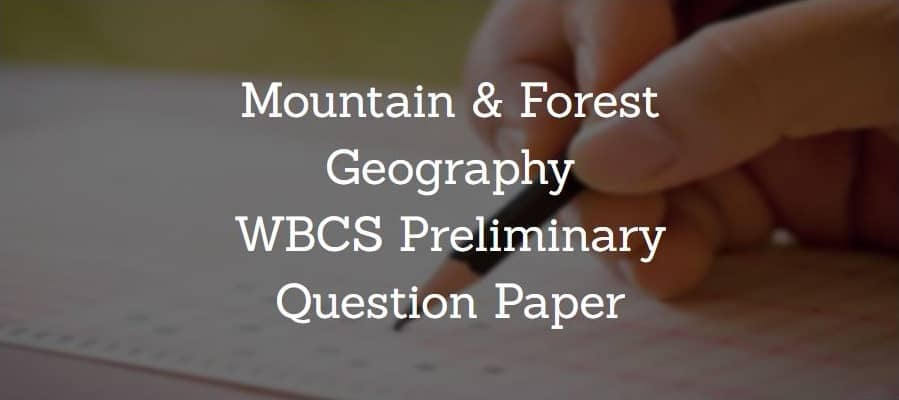 Mountain & Forest Geography WBCS Preliminary Question Paper
