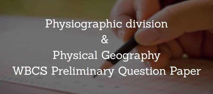 Physical & Political Geography WBCS Preliminary Question Paper