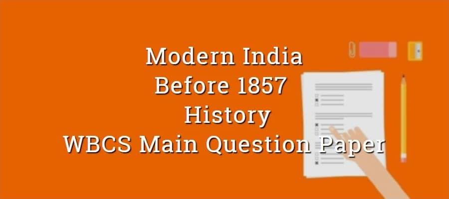 Before 1857 Revolt  History WBCS Main Question Paper