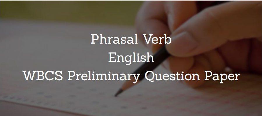 Phrasal Verb English WBCS Preliminary Question Paper