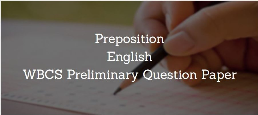Preposition English WBCS Preliminary Question Paper