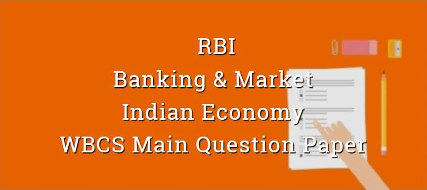 RBI, Banking, Market Economy WBCS Main Question Paper
