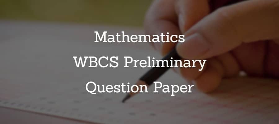 Math - Mathematics - WBCS Preliminary Question Paper