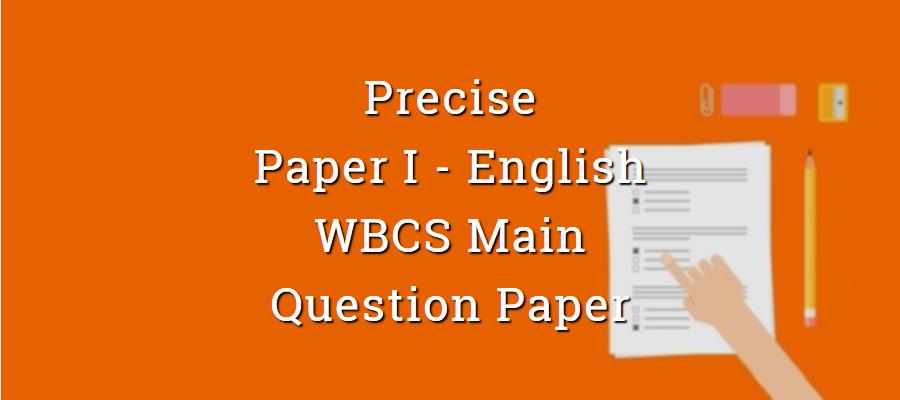 Precise - English - WBCS Main Question Paper