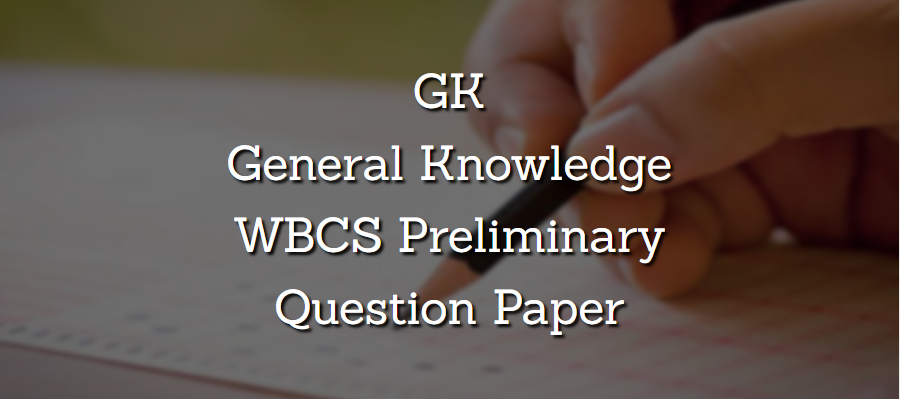 General Knowledge WBCS Preliminary Question Paper