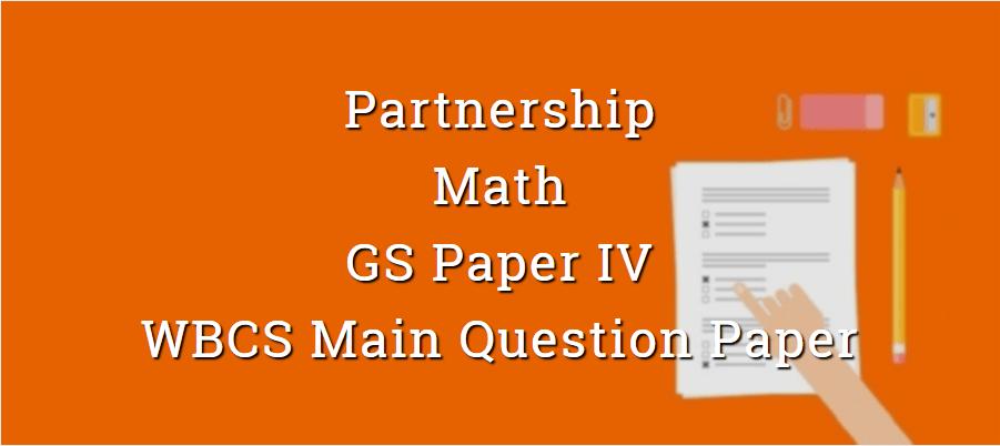 Partnership - Math - Paper VI - WBCS Main Question Paper